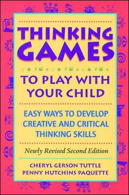 Thinking Games to Play with Your Child by Cheryl Gerson Tuttle