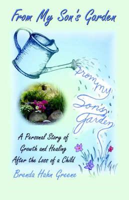 From My Son's Garden by Brenda Hahn Greene