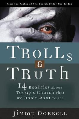 Trolls and Truth by Jimmy Dorrell