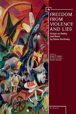 Freedom From Violence and Lies: Essays on Russian Poetry and Music by Simon Karlinsky by Thomas Koster
