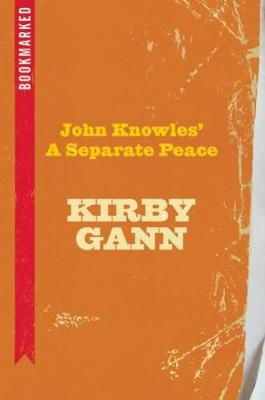 John Knowles' A Separate Peace: Bookmarked by Kirby Gann