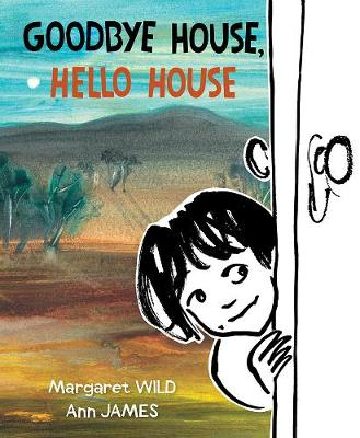 Goodbye House, Hello House by Margaret Wild