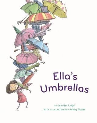 Ella's Umbrellas by Ashley Spires