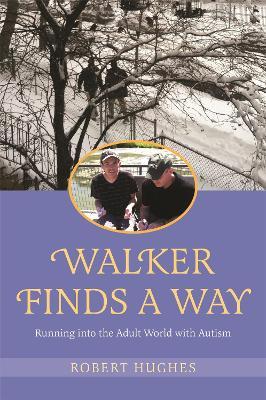 Walker Finds a Way by Robert Hughes
