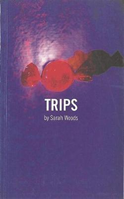 Trips by Sarah Woods