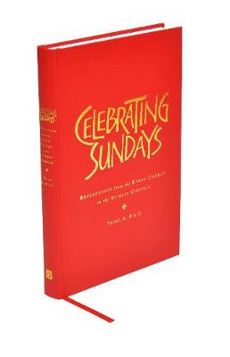 Celebrating Sundays: Reflections from the Early Church on the Sunday Gospels by Stephen Holmes