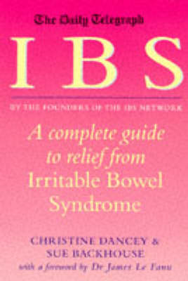 IBS: A Complete Guide to Relief from Irritable Bowel Syndrome by Christine Dancey