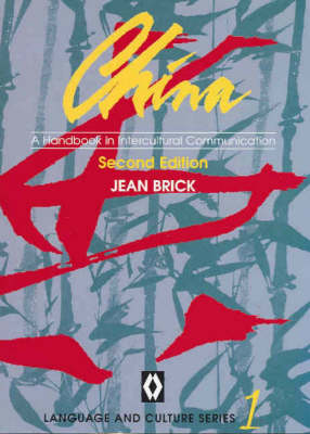 China: A Handbook in Intercultural Communication by Jean Brick