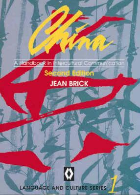 China: A Handbook in Intercultural Communication by Jean Brick