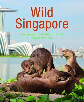 Wild Singapore (2nd edition) by Geoffrey Davison