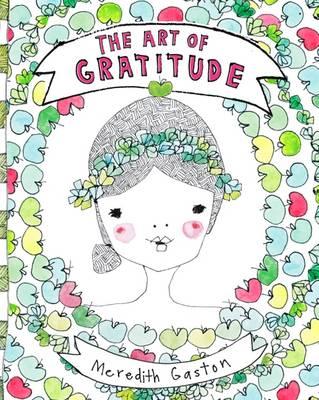Art Of Gratitude by Meredith Gaston