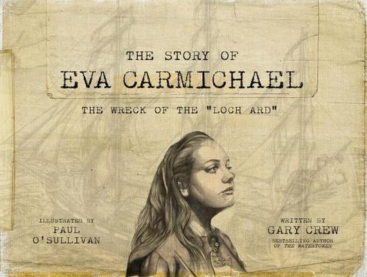 The Story of Eva Carmichael by Gary Crew