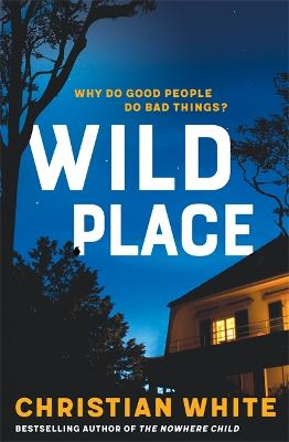 Wild Place by Christian White