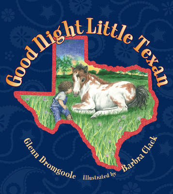 Good Night Little Texan by Glenn Dromgoole
