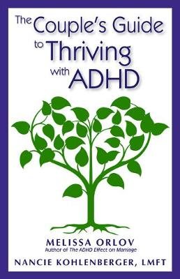 Couple's Guide to Thriving with ADHD by Melissa Orlov