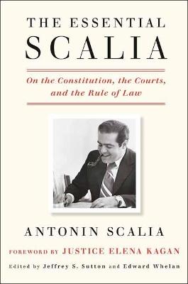 Essential Scalia by Antonin Scalia