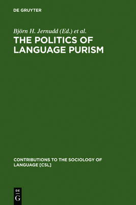 The Politics of Language Purism by Bjorn H. Jernudd