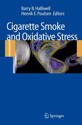 Cigarette Smoke and Oxidative Stress by Barry B. Halliwell