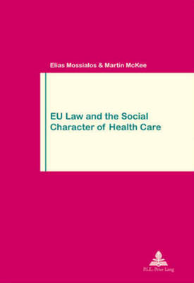 EU Law and the Social Character of Health Care by Beatrix Karl