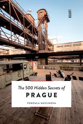 The 500 Hidden Secrets of Prague by Vendula Havlikova