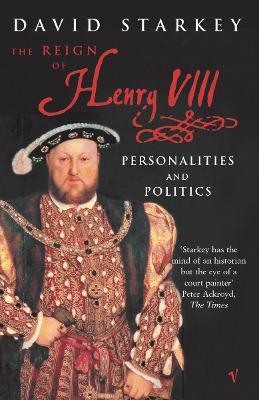 Reign Of Henry VIII by David Starkey