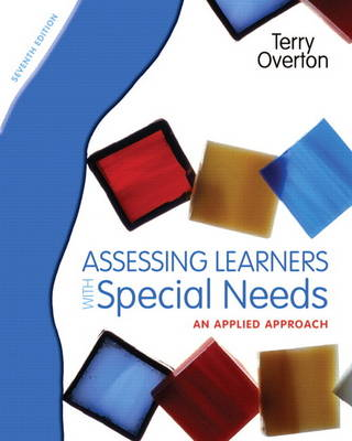 Assessing Learners with Special Needs by Terry Overton