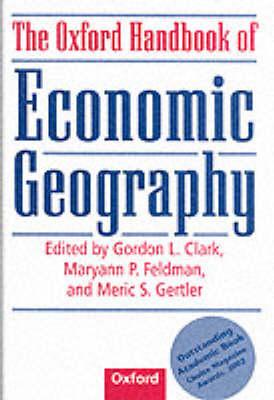 Oxford Handbook of Economic Geography by Gordon L. Clark