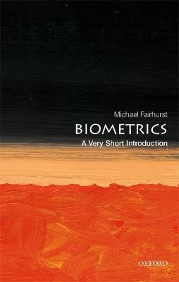 Biometrics: A Very Short Introduction by Michael Fairhurst