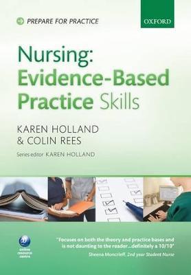 Nursing Evidence-Based Practice Skills by Professor Karen Holland