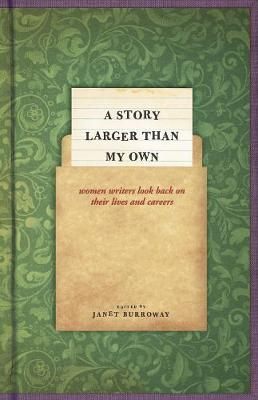 A Story Larger Than My Own by Janet Burroway