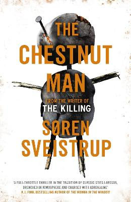 The Chestnut Man: The gripping debut novel from the writer of The Killing book