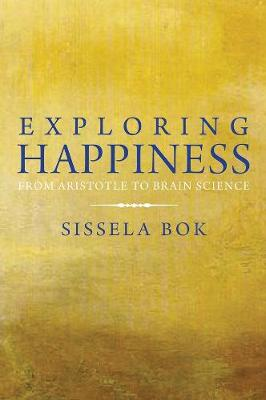 Exploring Happiness by Sissela Bok