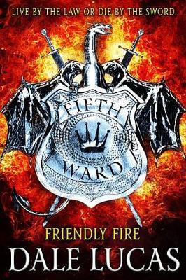 The Fifth Ward: Friendly Fire by Dale Lucas