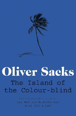 Island of the Colour-blind by Oliver Sacks
