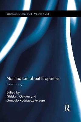 Nominalism about Properties: New Essays book