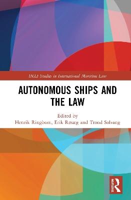 Autonomous Ships and the Law by Henrik Ringbom