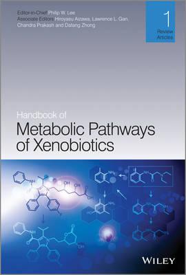 Handbook of Metabolic Pathways of Xenobiotics by Philip Lee
