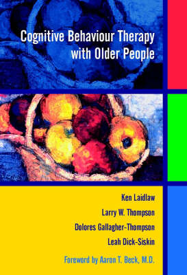 Cognitive Behaviour Therapy with Older People by Ken Laidlaw