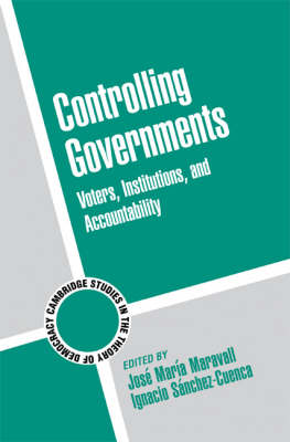 Controlling Governments by Jose Maria Maravall