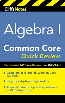 CliffNotes Algebra 1 Common Core Quick Review by ,Kimberly Gores