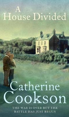House Divided by Catherine Cookson Charitable Trust