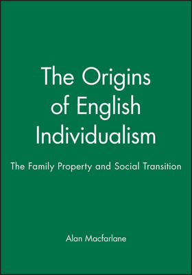 Origins of English Individualism by Alan MacFarlane