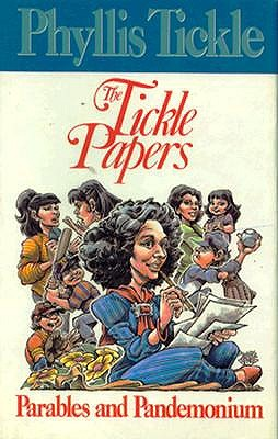 The Tickle Papers by Phyllis Tickle