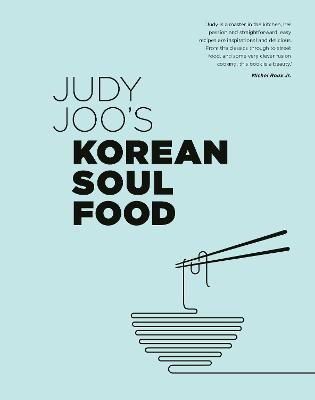 Judy Joo's Korean Soul Food: Authentic dishes and modern twists by Judy Joo