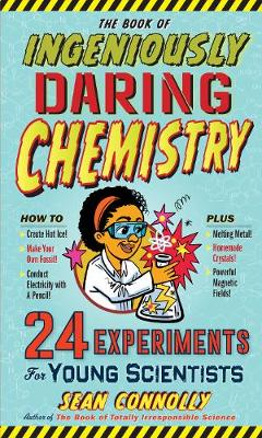 Book of Ingeniously Daring Chemistry by Sean Connolly