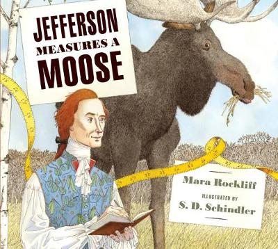 Jefferson Measures a Moose by Mara Rockliff