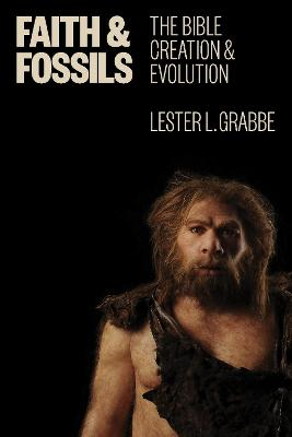 Faith and Fossils by Lester L. Grabbe