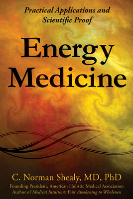 Energy Medicine by Norman Shealy