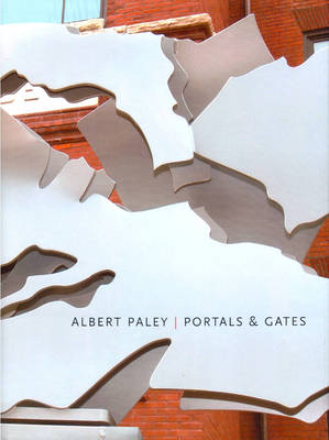 Albert Paley: Portals and Gates by M. Jessica Rowe