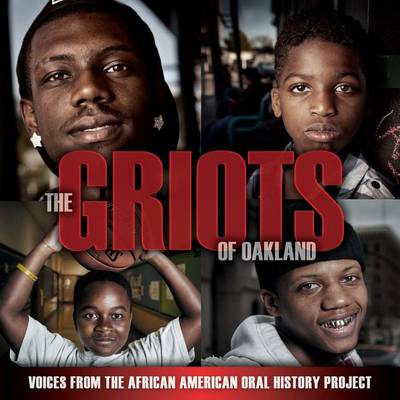 The Griots of Oakland by Angela Zusman